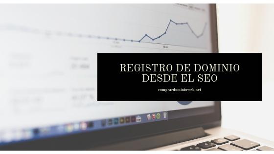 Registro de dominio desde el SEO
